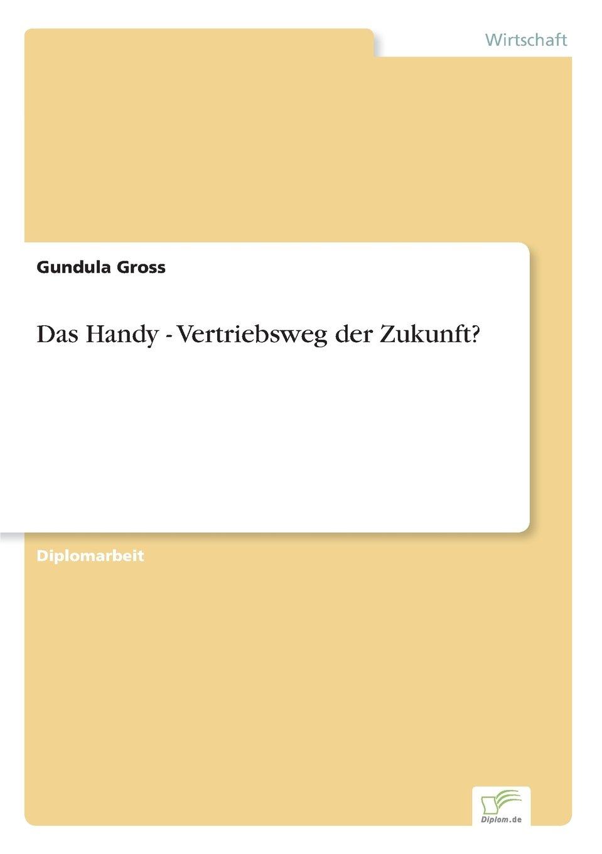 Das Handy - Vertriebsweg der Zukunft? (German Edition) pdf