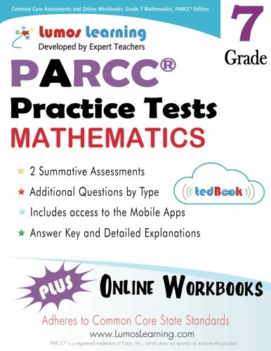 Common Core Assessments and Online Workbooks: Grade 7 Mathematics, PARCC Edition: Common Core State Standards Aligned