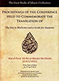 img - for Proceedings of the Conference Held to Commemorate the Translation of The Key to Medicine and a Guide for Students: Doha, State of Qatar, 26-27 April 2010 (Great Books of Islamic Civilization) book / textbook / text book