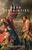 Front cover for the book Dead Certainties : Unwarranted Speculations by Simon Schama