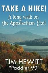 Take a Hike!: A long walk on the Appalachian Trail