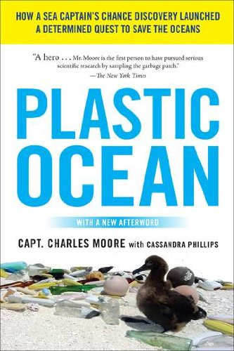 Plastic Ocean: How a Sea Captain's Chance Discovery Launched a Determined Quest to Save the Oce ans [Charles Moore - Cassandra Phillips] (Tapa Blanda)