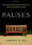 img - for Pauses: Reflections on Science, Spirituality, and the Fine Art of Li book / textbook / text book