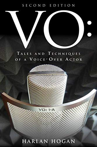 VO: Tales and Techniques of a Voice-Over Actor por Harlan Hogan