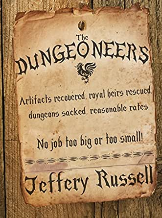 The Dungeoneers - Kindle edition by Jeffery Russell. Literature