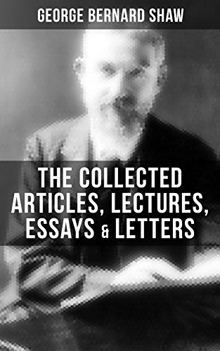 Sample High School Essays The Collected Articles Lectures Essays  Letters Of George Bernard Shaw  Thoughts And Example Of Essay With Thesis Statement also Thesis Statement In A Narrative Essay The Collected Articles Lectures Essays  Letters Of George Bernard  English Essays Book