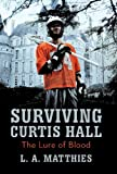 Surviving Curtis Hall, L. A. Matthies, 1475952678