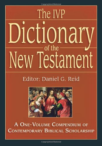 The IVP Dictionary of the New Testament: A One-Volume Compendium of Contemporary Biblical Scholarship PDF