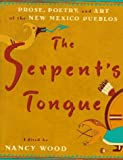 img - for The Serpent's Tongue: Prose, Poetry, and Art of the New Mexican Pueblos by Willa Cather (1997-10-01) book / textbook / text book