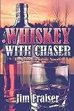 Whiskey with Chaser, Jim Fraiser, 1424176557