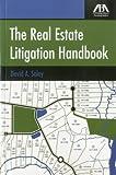 Real Estate Litigation Handbook, David A. Soley, 1604426446