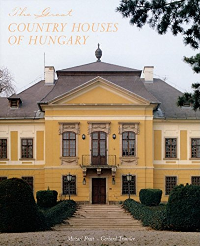 The Great Country Houses of Hungary