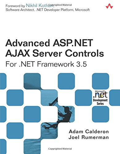 Advanced ASP.NET AJAX Server Controls For .NET Framework 3.5 by Addison-Wesley Professional