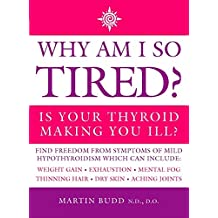 Why Am I So Tired? Is Your Thyroid Making You Ill?