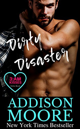 Dirty Disaster (3:AM Kisses, Hollow Brook Book 2)