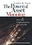 The Power of Asset Mapping: How Your Congregation Can Act on Its Gifts by Luther K. Snow (2004-04-01)
