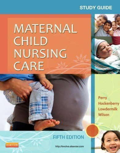 Study Guide for Maternal Child Nursing Care, 5e by Perry RN PhD FAAN, Shannon E. Published by Mosby 5th (fifth) edition (2013) Paperback