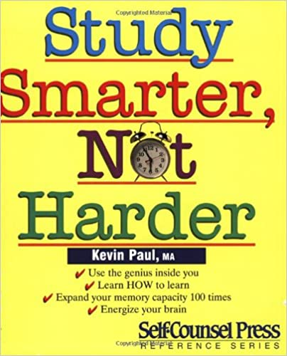 Study Smarter, Not Harder Self-Counsel Business Series