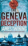 Front cover for the book The Geneva Deception by James Twining