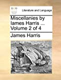 Miscellanies by Iames Harris, James Harris, 1170737609