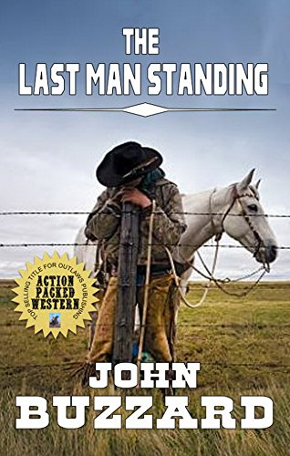 The Last Man Standing: An Action Packed Western by [Buzzard, John]