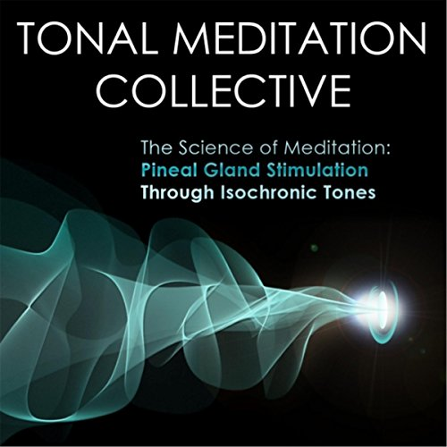 Pineal Gland Stimulation Through Isochronic Tones By Tonal