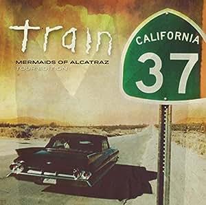 California 37: Mermaids Of Alcatraz Tour Edition