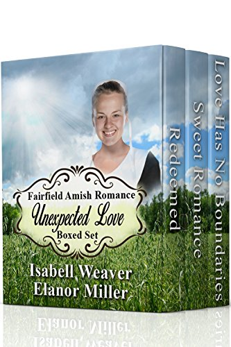 Fairfield Amish Romance: Unexpected Love Boxed Set (Fairfield Amish Romance Boxed Sets) by [Miller, Elanor, Weaver, Isabell]