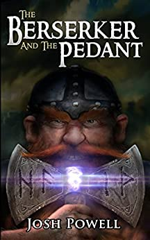 The Berserker and the Pedant by [Powell, Josh]