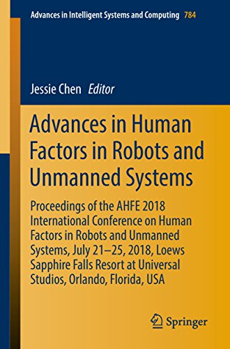 Advances in Human Factors in Robots and Unmanned Systems: Proceedings of the AHFE 2018 International Conference on Human Factors in Robots and Unmanned ... Intelligent Systems and Computing Book 784) (International Conference On Human Factors In Computing Systems)