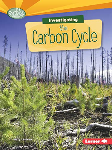 Investigating the Carbon Cycle (Searchlight Books TM _ What Are Earth's Cycles?)