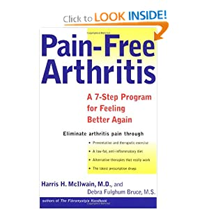 Pain-Free Arthritis: A 7-Step Plan for Feeling Better Again Harris H. McIlwain and Debra Fulghum Bruce