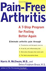 Pain-Free Arthritis: A 7-Step Plan for Feeling Better Again