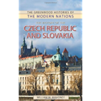 The History of the Czech Republic and Slovakia (The Greenwood Histories of the Modern Nations)