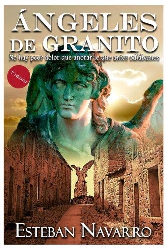 Angeles de granito (Spanish Edition) [Esteban Navarro] (Tapa Blanda)
