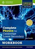 Complete Physics for Cambridge Secondary 1 Workbook: Thorough Preparation for Cambridge Checkpoint - Rise to the Challenge of Cambridge IGCSE (Cambridge Checkpoint and Beyond)