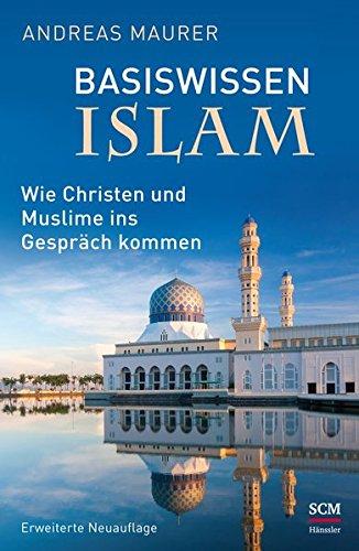 basiswissen-islam-wie-christen-und-muslime-ins-gesprch-kommen-erweiterte-neuauflage