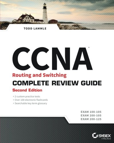 CCNA Routing and Switching Complete Review Guide: Exam 100-105, Exam 200-105, Exam 200-125 (Best Ccna Study Guide)