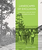 Landscapes of Exclusion : State Parks and Jim Crow in the American South, O'Brien, William E., 1625341555