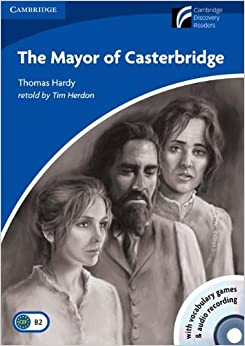 The Mayor of Casterbridge Level 5 Upper-intermediate American English Book with CD-ROM and Audio CDs (3) Pack (Cambridge Discovery Readers)