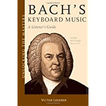 By Victor Lederer - Bach's Keyboard Music: A Listener's Guide (Unlocking the Masters) (Pap/Com)