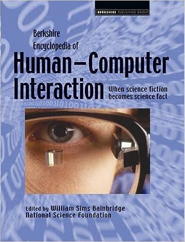 Berkshire Encyclopedia of Human-Computer Interaction (2 Volume Set)