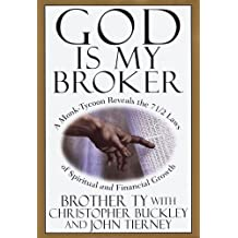 God Is My Broker: A Monk-Tycoon Reveals the 7 1/2 Laws of Spiritual and Financial Growth
