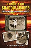 Raised in the Shadow of the Bomb: Children of the Manhattan Project