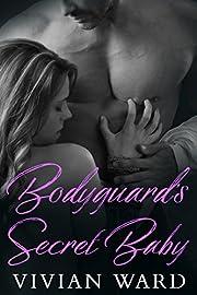 Bodyguard's Secret Baby (A Secret Baby Romance)