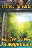 Letters to Earth: You Can Survive Armageddon!