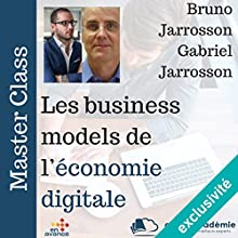 Les business models de l'économie digitale | Livre audio Auteur(s) : Gabriel Jarrosson Narrateur(s) : Gabriel Jarrosson