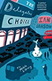 Front cover for the book The Delegates' Choice by Ian Sansom
