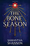 The Bone Season: A Novel by Samantha Shannon (2013-08-20)