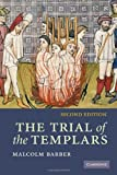 The Trial of the Templars, Malcolm Barber, 0521672368